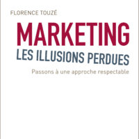 "Florence Touzé couverture Livre ""Marketing les illusions perdues"""